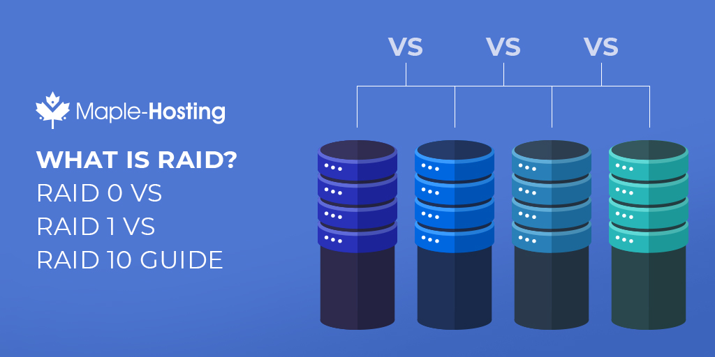 What is RAID? This guide compares RAID10 vs RAID1 vs RAID0