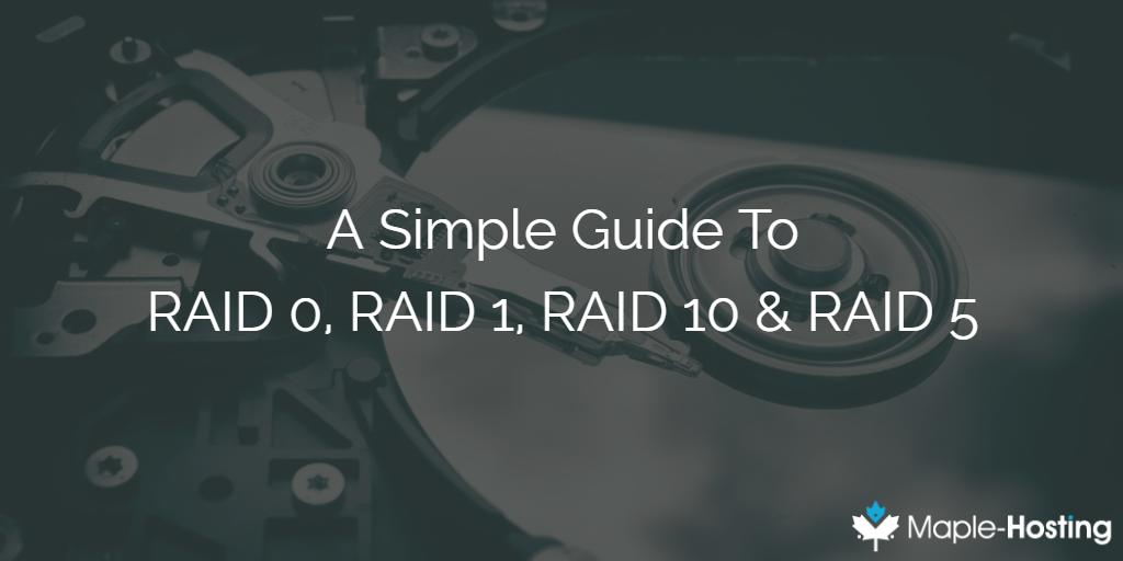 What is RAID? RAID 0 vs RAID 1 vs RAID 10 Guide