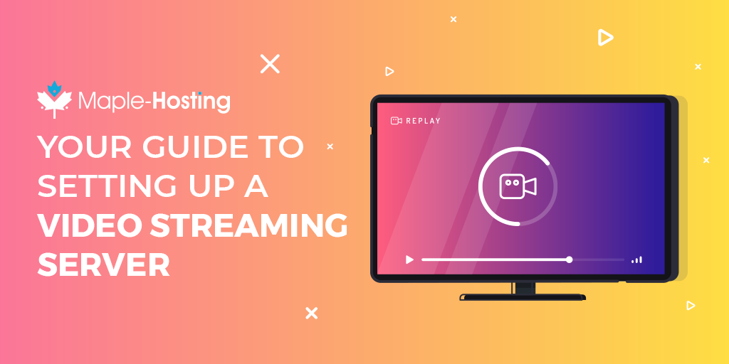 Your Guide to setting up a video streaming server
